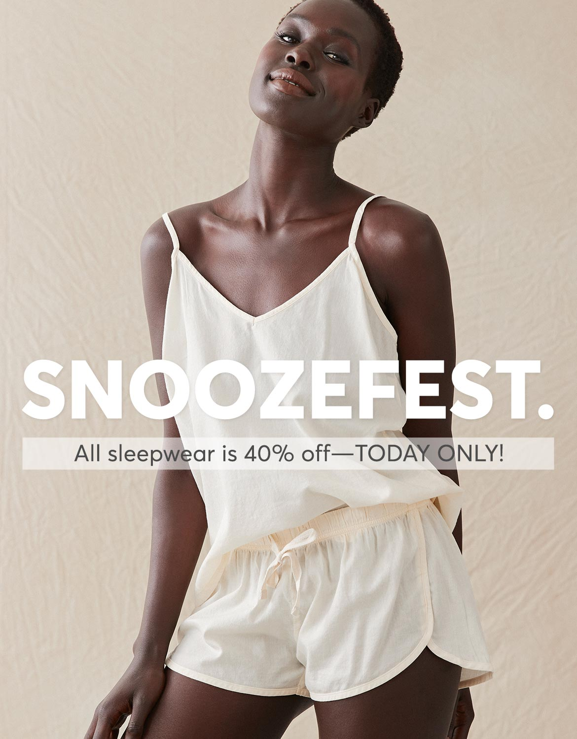 Snoozefest. All sleepwear is 40% off—TODAY ONLY!